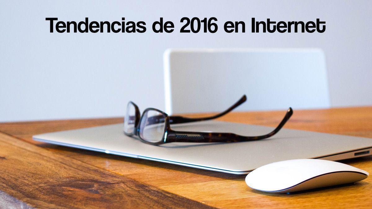 Tendencias de 2016 en Internet