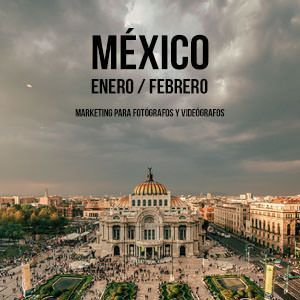 MArketing para fotografos y videografos Mexico 2018